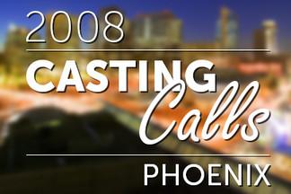 Casting Calls #070 - Phoenix 2008